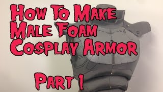 Download Video How to Make Male Foam Cosplay Armor, Tutorial Part 1 MP3 3GP MP4