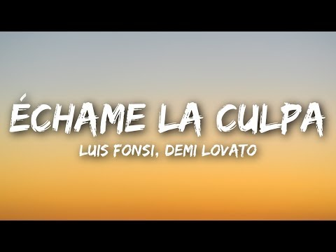 Luis Fonsi, Demi Lovato - Échame La Culpa (Letra / Lyrics Video)