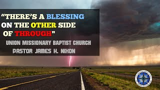 Union Missionary Baptist Church-Pastor James H. Nixon Sunday June 7th 2020