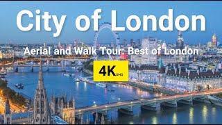 London 4K UHD |Explore the City of London: Architecture, Culture, Museum...both Walk & Aerial Tours