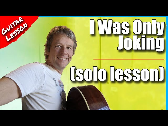 How to play Rod Stewart - I was only joking acoustic solo lesson