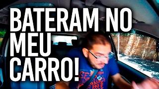 BATERAM NO MEU CARRO! - #03 - VAMO NESSA!