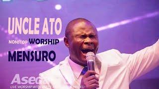 Uncle Ato Nonstop Worship || Mensuro