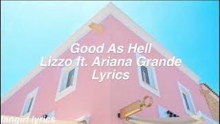 Good As Hell || Lizzo ft. Ariana Grande Lyrics