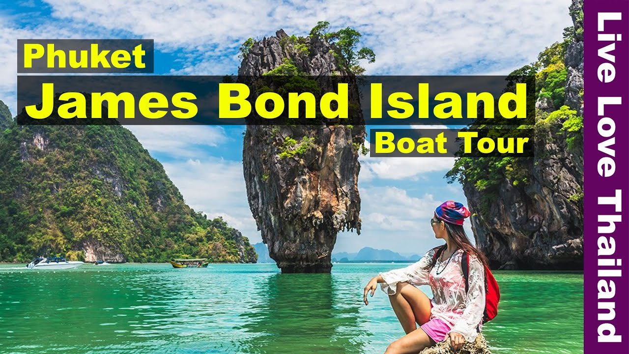 James Bond Island Phuket Tour Phuket Island Must Do Tours Livelovethailand