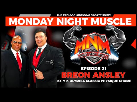 Monday Night Muscle Ep 21  | BREON ANSLEY 2x MR. OLYMPIA CLASSIC PHYSIQUE CHAMP