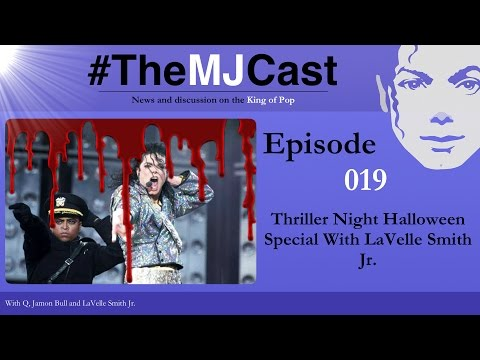 The MJCast - Episode 019: Thriller Night Halloween Special With LaVelle Smith Jr