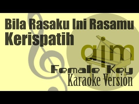 Kerispatih - Bila Rasaku Ini Rasamu (Female Key) Karaoke | Ayjeeme Karaoke