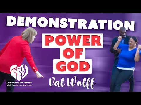 Demonstration of the Power of God in Jesus name - Deliverance : Val Wolff