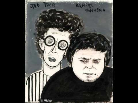 Jad Fair and Daniel Johnston - Frankenstein Conquers The World