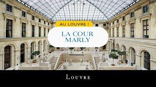 Au Louvre ! La Cour Marly