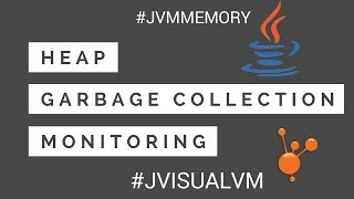 Understanding JVM Memory, Heap, Garbage Collection and Monitoring the JVM | Tech Primers