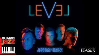Download LEVEL - JazzKamikaze [Teaser] MP3 song and Music Video