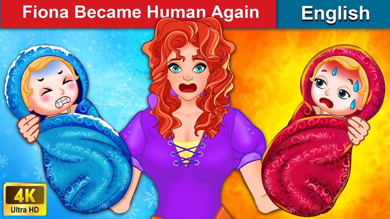 Download Fiona Became Human Again (Princess With Brave Heart - Part 3)🌛 Story For Teenagers   WOA Fairy Tales