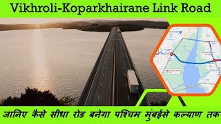 Vikhroli-Koparkhairane Link Road | Vikhroli Ghansoli Bridge | Indian Postman