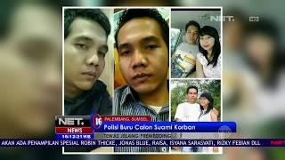 Polisi Cari Calon Suami Korban - NET16