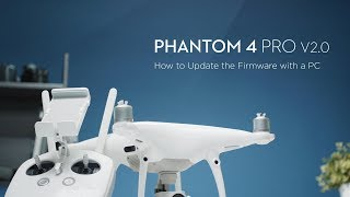 How to Update DJI Phantom 4 Pro V2.0 Firmware with PC