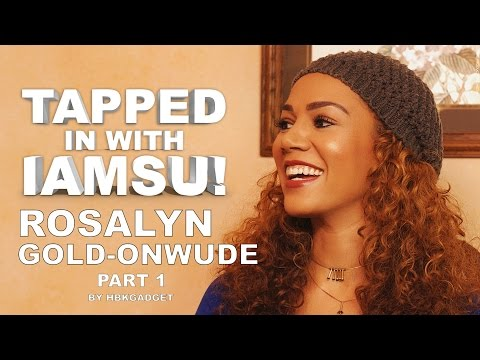 TAPPED IN WITH IAMSU!: Ep. 6 - Rosalyn Gold-Onwude Pt.1