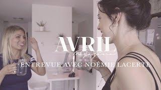 Entrevue avec Noémie Lacerte | Avril Magazine