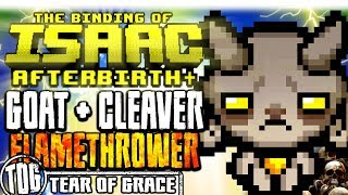 GOAT + CLEAVERS + FLAMETHROWER + PYROBLASTIAC | The Binding of Isaac: AFTERBIRTH PLUS