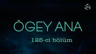 Ögey ana (125-ci bölüm)