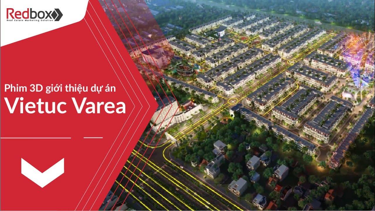 Vietuc Varea – Phim 3D giới thiệu dự án bất động sản – Redbox Việt Nam