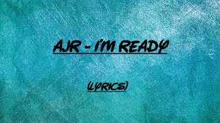 ajr i m ready lyrics clean