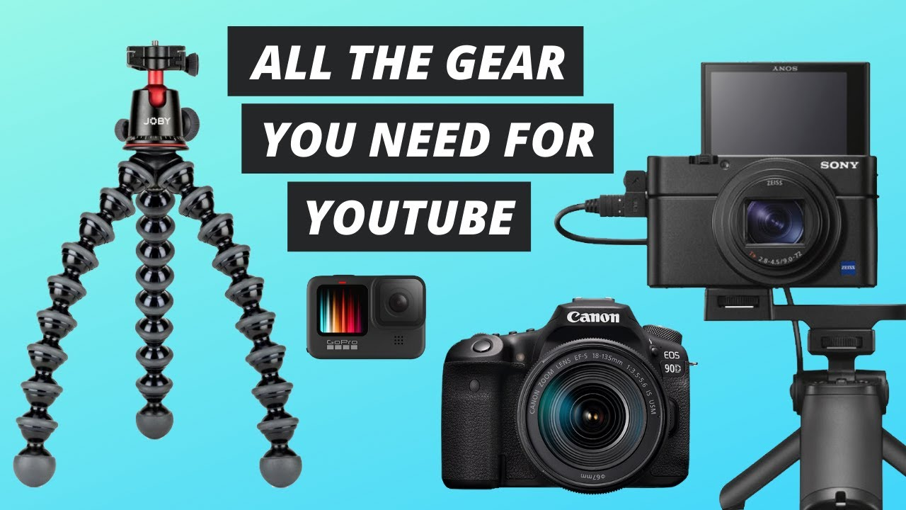 What Equipment Do You Need To Start A Youtube Channel In 2021 The Best Cameras For Youtube Videos Youtube