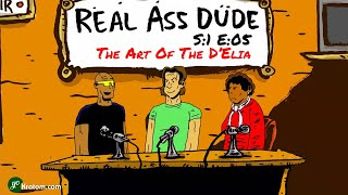 Real Ass Dude (animated series) S1E5: The Art Of The D'Elia