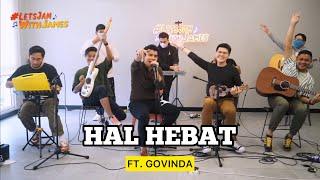 HAL HEBAT (REGGAE) - GOVINDA Ft. Fivein #LetsJamWithJames