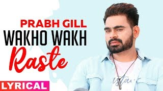 Wakho Wakh (Lyrical) | Prabh Gill | Channo Kamli Yaar Di | Latest Punjabi Songs 2019 | Speed Records