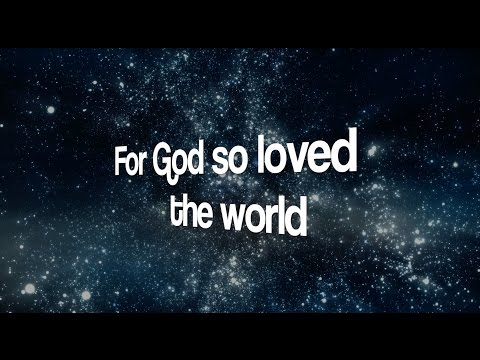For God So Loved The World - Music and Lyrics by Daniel Chia. Sung by Geoffrey Toi
