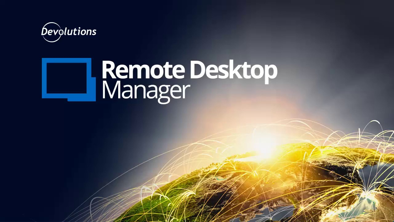 Remote Desktop Manager - Remote Connection Management
