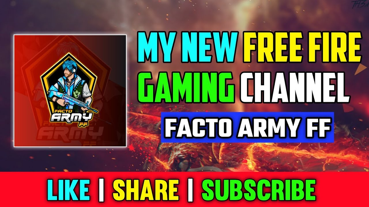 MY NEW FREE FIRE GAMING CHANNEL - FACTO ARMY FF || NEED FULL SUPPORT🙏🙏 || LIKE - SHARE - SUBSCRIBE