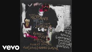 Miles Davis, Robert Glasper - Maiysha (So Long)