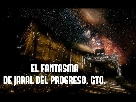 EL FANTASMA DE JARAL DEL PROGRESO