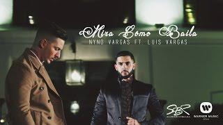 Nyno Vargas, Luis Vargas - Mira como baila (Videoclip Oficial)