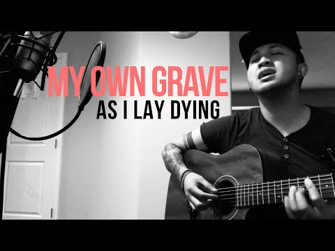 My Own Grave  As I Lay Dying Chorus Acoustic   Angelo Munji