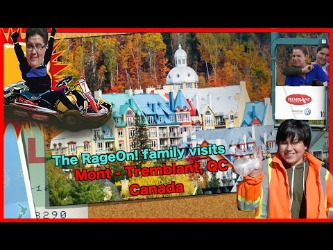 Great family road trip to Mont-Tremblant City in Québec, Canada!