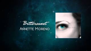Bittersweet Annette Moreno Official Audio