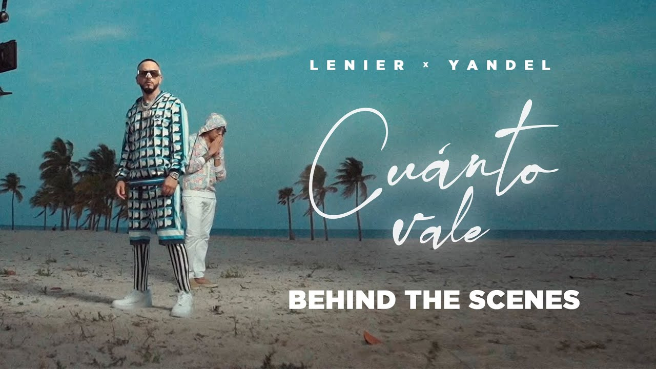Lenier x Yandel - Cuanto Vale  (BTS - Behind the Scenes Video)