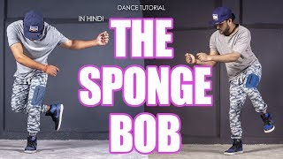 Famous Dance Move | The Spongebob (Hip Hop Easy Move Tutorial) | Step By Step In Hindi