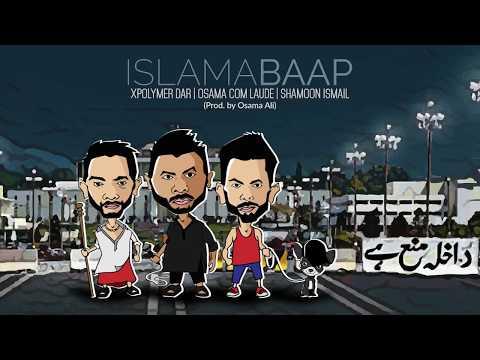 IslamaBAAP - Shamoon Ismail x Osama Com Laude x Xpolymer Dar