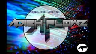 Harlem Shake (Adieh Flowz Style Dubstep Mix)