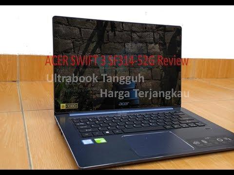 ACER SWIFT 3 SF314-52G Review : Ultrabook Tangguh & Harga Terjangkau