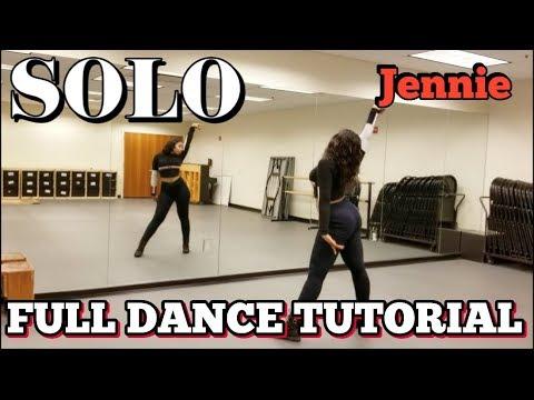 JENNIE - 'SOLO' - FULL DANCE TUTORIAL