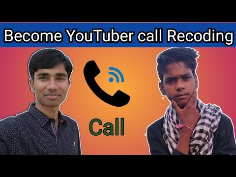 Become YouTuber calling / live become YouTuber calling / become youtuber call recoding/ live call
