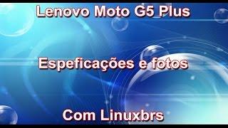 Lenovo Moto G5 Plus - Vazou as especificações e fotos.