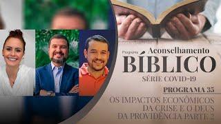 Os Impactos Econômicos da Crise e o Deus da Providência Parte 2   Aconselhamento Bíblico