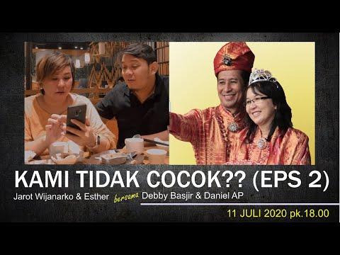 KAMI TIDAK COCOK EPS.2 - Bersama Jarot Wijanarko U0026 Esther - DEBBY BASJIR